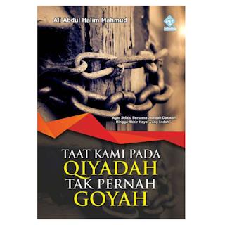 Buku Taat Kami pada Qiyadah Tak Pernah Goyah