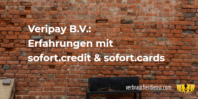 """Titel: Veripay B.V.: Erfahrungen mit """"sofort.credit"""" und """"sofort.cards"""""""