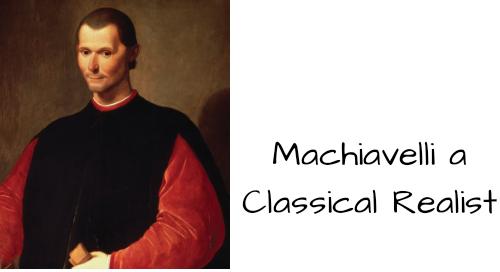 Machiavelli a Classical Realist
