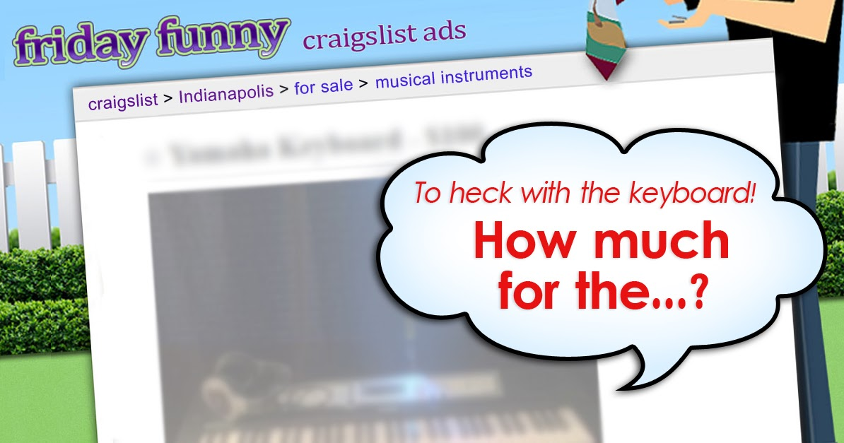 Funny craigslist ads to heck with the keyboard for Craigslist garage sales