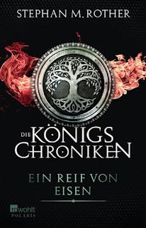 Die Königschroniken - Ein Reif von Eisen von Stephan M. Rother