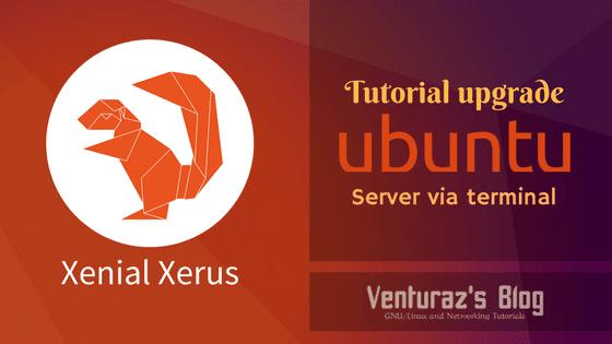 Tutorial Upgrade Ubuntu Server via Terminal