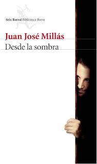 """""""Desde la sombra"""" de Juan José Millás"""