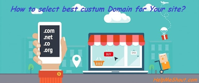 How to select best custom Domain for Your Site?