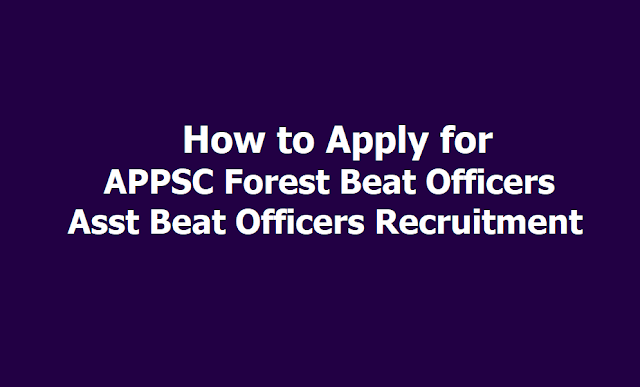 How to apply for APPSC Forest Beat Officers, Asst Beat Officers Recruitment