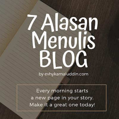 7 Alasan Menulis Blog Catatan Evhy