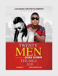Tee-Nice 20 Men Goes Down ft X10