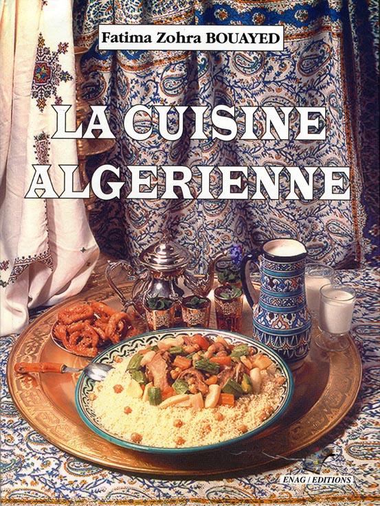 La cuisine alg rienne quand l 39 art culinaire temoigne d 39 une authenticite - Cuisine algerienne traditionnelle ...