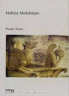 Pierre Nora - Hafıza Mekanları