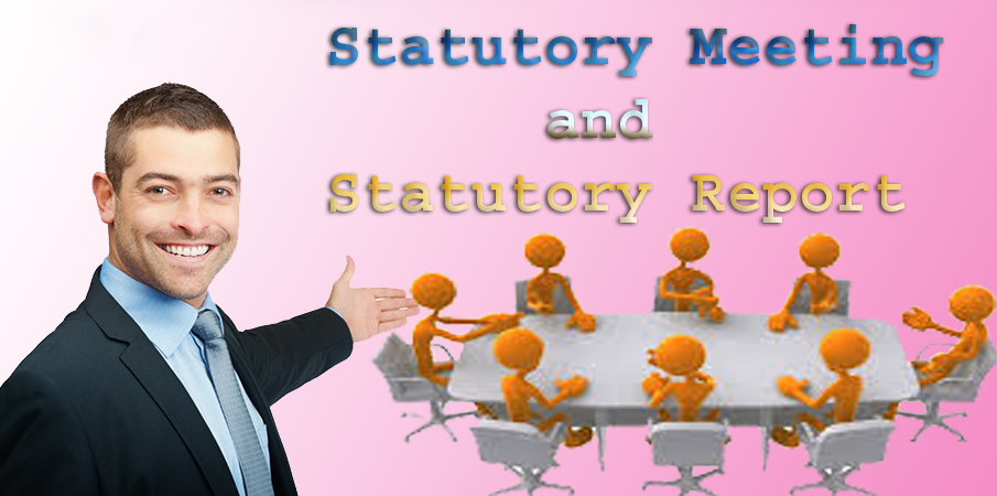 Statutory Meeting and Statutory Report in company law