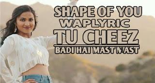 Cheez Badi Hai & Shape Of You Mashup Song Lyrics