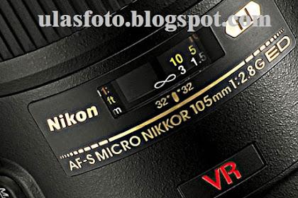 Mengenal Arti Kependekan Yang Ada Pada Lensa Nikon