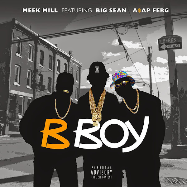 Meek Mill - B Boy (feat. Big Sean & A$AP Ferg) - Single Cover