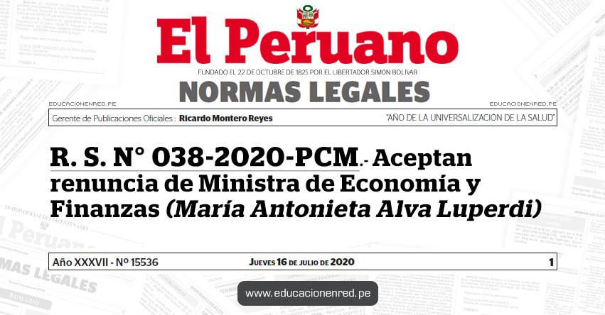 R. S. N° 038-2020-PCM.- Aceptan renuncia de Ministra de Economía y Finanzas (María Antonieta Alva Luperdi)