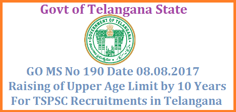 GO MS No 190 Raising Upper Age Limit by 10 years for 2 years in Telangana GOVERNMENT OF TELANGANA ABSTRACT PUBLIC SERVICES – Direct Recruitment – Raising of Upper Age Limit by 10 years for the ensuing recruitments through Telangana State Public Service Commission and other Recruiting Agencies – Further extension - Orders – Issued. go-ms-no-190-raising-upper-age-limit-by-10years-tspsc-recruitments-telangana