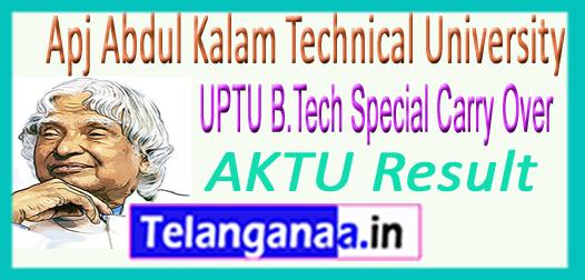 AKTU UPTU B.Tech Special Carry Over Result 2017