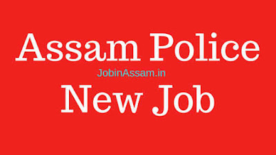 Assam police new job