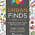 Urban Finds Friday, June 01, 2018 to Sunday, June 03, 2018  Shangri-La Plaza Mall East Wing, Ortigas Center, Mandaluyong, Metro Manila