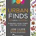 Urban Finds Friday, June 01, 2018 to Sunday, June 03, 2018  Shangri-La Plaza Mall East Wing, Ortigas Center, Mandaluyong, Metro Manila
