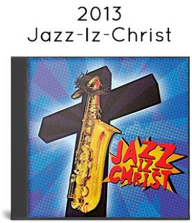 2013 - Jazz-Iz-Christ