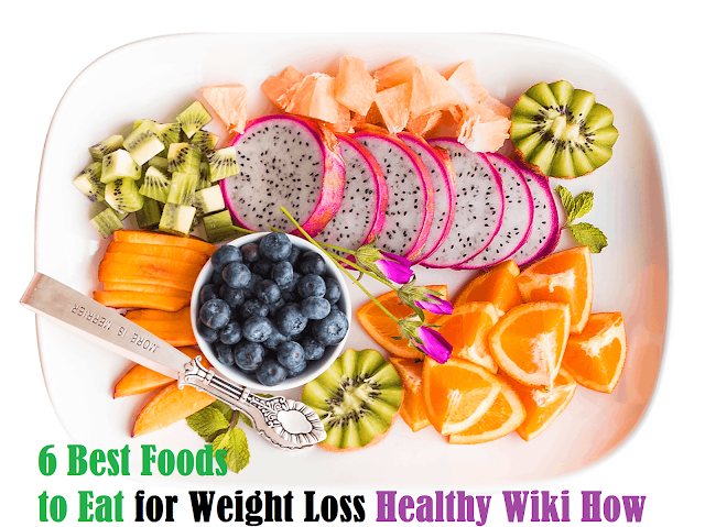 5 Best Foods to Eat for Weight Loss Healthy Wiki How
