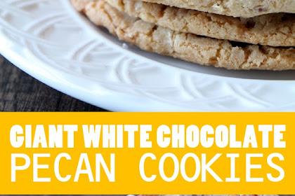 GIANT WHITE CHOCOLATE PECAN COOKIES