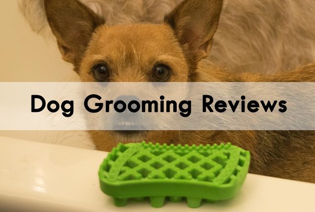Dog Grooming Product Reviews