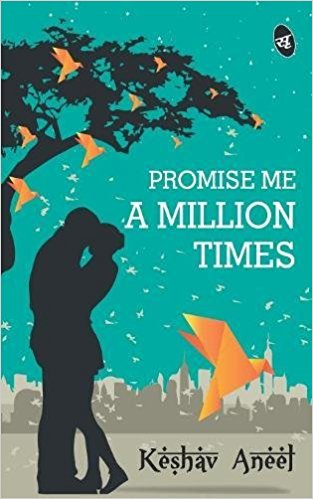 Promise me a million times | First Novel of Keshav Aneel