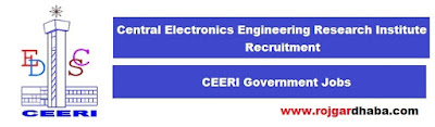 CEERI Govt Job Notification, Central Electronics Engineering Research Institute Recruitment.
