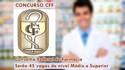 Edital e Inscrições Concurso Conselho Federal de Farmácia (CFF)