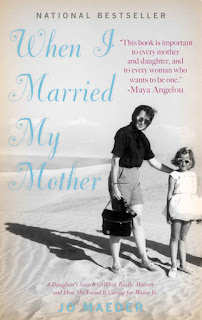 http://www.amazon.com/When-Married-My-Mother-Daughters-ebook/dp/B007ZFVABQ/ref=sr_1_1?s=digital-text&ie=UTF8&qid=1436318948&sr=1-1&keywords=when+i+married+my+mother+by+jo+maeder