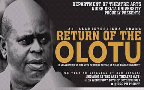 RETURN OF THE OLOTU, AN ALAMIEYESEIGHA DRAMA. A FILM BY BEN BINEBAI, SHOWING TODAY