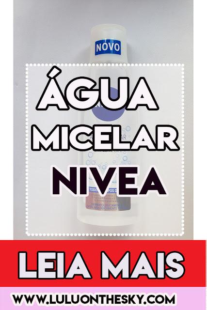 NIVEA Água Micelar Solução de Limpeza 6 em 1: eu testei