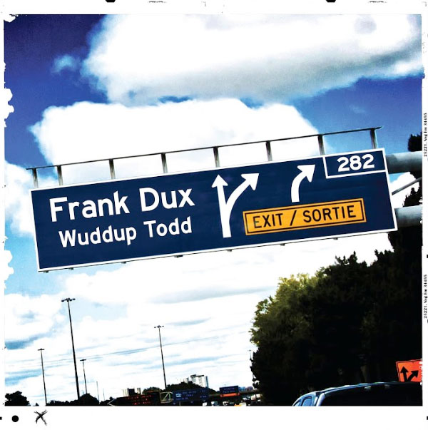 """Frank Dux stream new song """"Wuddup Todd"""""""