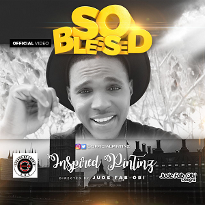 "VIDEO PREMIERE: Inspired Pintinz - ""SO BLESSED"" (ft. Nolly)"