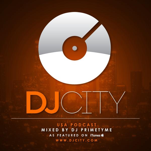 DJcity Podcast - DJ Primetyme - July 9, 2013 [Free Download]