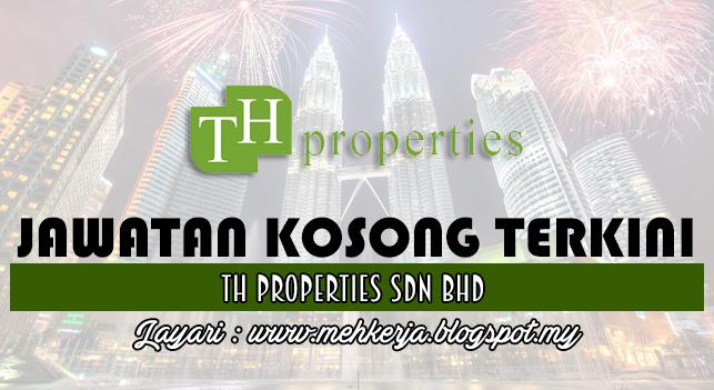 Jawatan Kosong Terkini 2016 di TH Properties Sdn Bhd