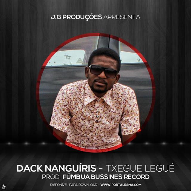 Dack Nanguíris - TxegueLegué (prod. Fúmbua Record) | Download