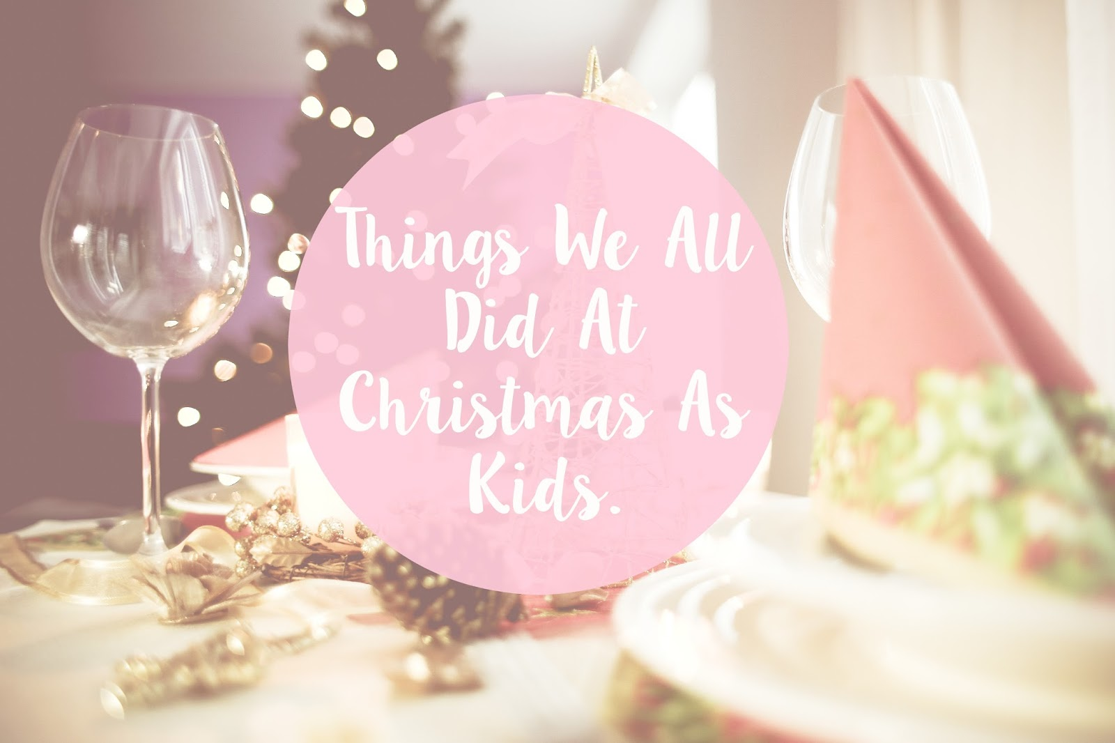 Lifestyle, Christmas, things we did was kids at christmas, children christmas memories, christmas in the 90s, nostalgia, festive,