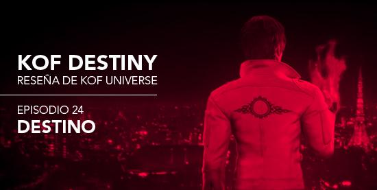 http://www.kofuniverse.com/2018/01/resena-de-kof-destiny-episodio-24-final.html