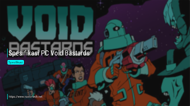 Spesifikasi PC Void Bastards