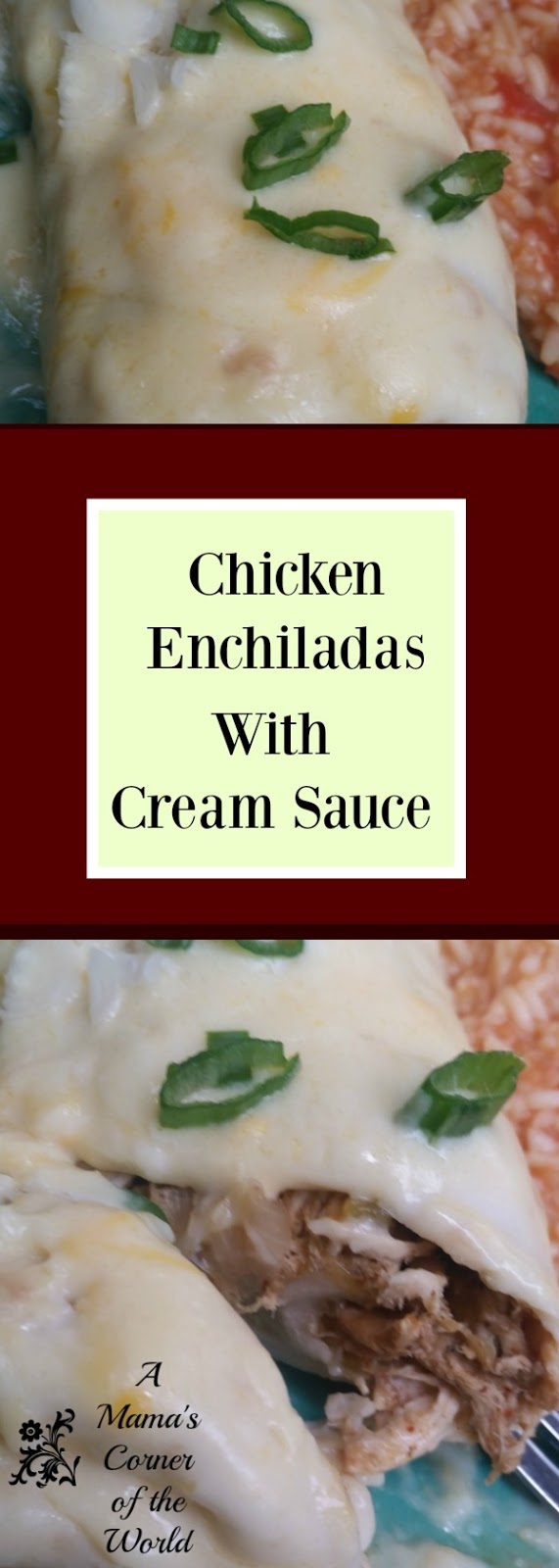 Pinnable Image for a Chicken Enchilada with Sour Cream Cheese Sauce recipe!