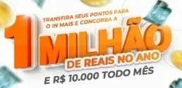 Promoção In Mais Pontos 2019 - 1 Milhão Reais Ano e 10 Mil Reais Todo Mês