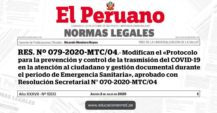 RES. Nº 079-2020-MTC/04.- Modifican el «Protocolo para la prevención y control de la trasmisión del COVID-19 en la atención al ciudadano y gestión documental durante el periodo de Emergencia Sanitaria», aprobado con Resolución Secretarial N° 070-2020-MTC/04
