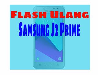 Cara Flash ulang samsung j2 Prime