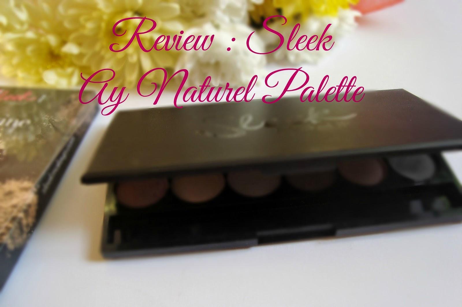 Sleek Ay Naturel Palette review