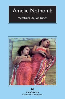 metafisica_de_los_tubos_amelie_nothomb