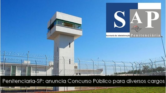 Penitenciaria-SP: anuncia organizadora de Concurso Público para diversos cargos