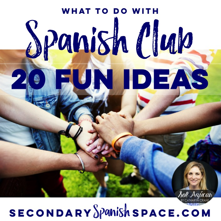 What To Do With Spanish Club 20 Fun Ideas Secondary