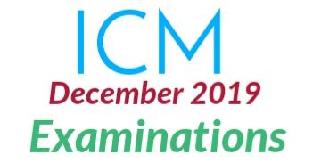 ICM Exams Timetable 2019 December